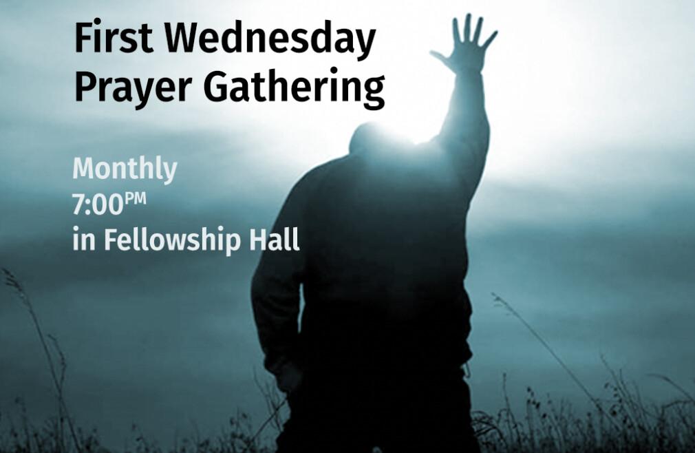 First Wednesday Prayer Gathering